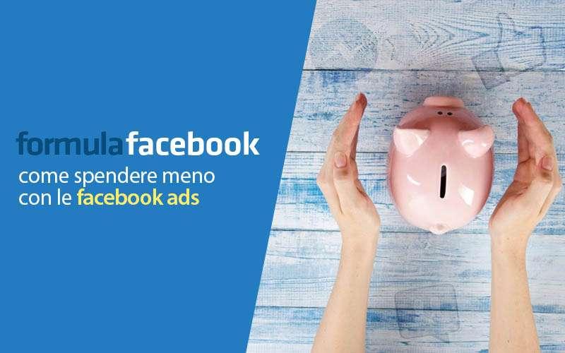 Facebook Ads: spendere meno e guadagnare di pi?