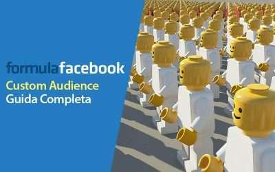 Facebook Ads: Custom Audience, Guida Completa