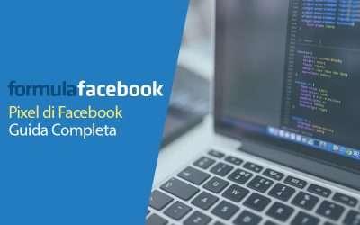 Pixel di Facebook, Guida Completa
